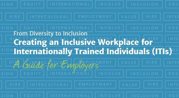 Creating an Inclusive Workplace for Internationally Trained Individuals: A Guide for Employers