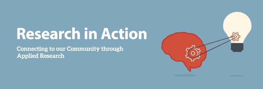 Research in Action: Connecting to our Communities through Applied Research